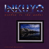 Window to the Andes (Music of the Andes) by Inkuyo