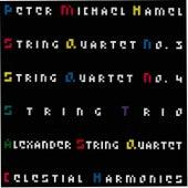 Hamel: String Quartet No. 3, String Quartet No. 4, String Trio by Alexander String Quartet