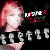Walk Away - Remixed & Remastered by Kristine W.