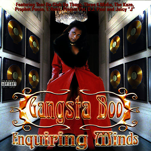 Enquiring Minds by Gangsta Boo