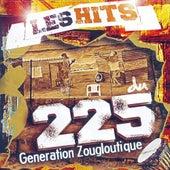 Les Hits du 225 : Génération Zougloutique by Various Artists
