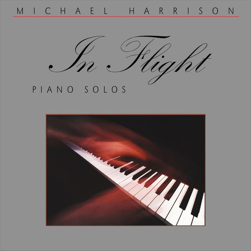 Harrison: In Flight, Piano Solos by Michael Harrison