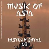 Music of Asia - Instrumental - 03 by Various Artists