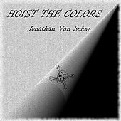 Hoist the Colors (Remastered) by Jonathan Van Selow