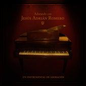 Adorando Con Jesús Adrian Romero by The Worship Band