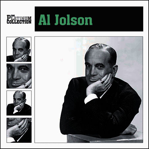 The Platinum Collection by Al Jolson