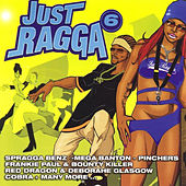 Just Ragga Volume 6 von Various Artists