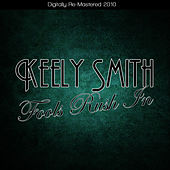 Fools Rush In (Digitally Re-Mastered 2010) by Keely Smith