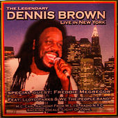 The Legendary Dennis Brown Live In New York by Dennis Brown
