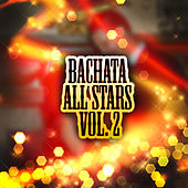 Bachata All-Stars Vol. 2 by Various Artists
