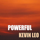 Powerful by Kevin Leo