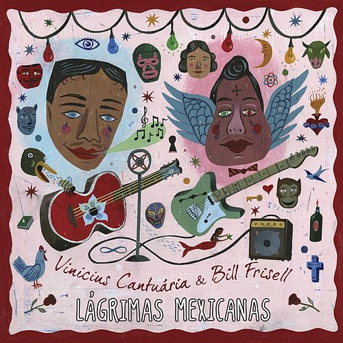 Lagrimas Mexicanas by Bill Frisell