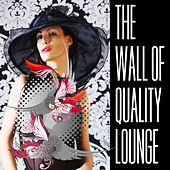 The Wall Of Quality Lounge Part 1 by Various Artists