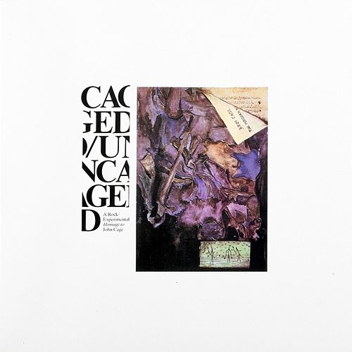 Caged/Uncaged (A rock, experimental homage to John Cage) by Various Artists