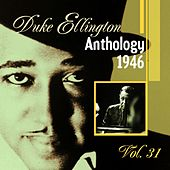 The Duke Ellington Anthology, Vol. 31 : 1946 A by Duke Ellington