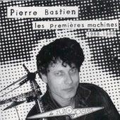 Les premières machines by Pierre Bastien