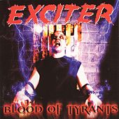 Blood Of Tyrants by Exciter
