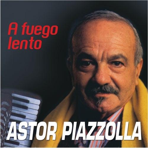 A Fuego Lento by Astor Piazzolla