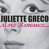 More Romance by Juliette Greco