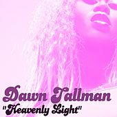 Heavenly Light by Dawn Tallman