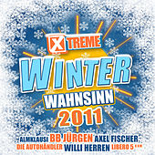 Xtreme Winter Wahnsinn 2011 by Various Artists