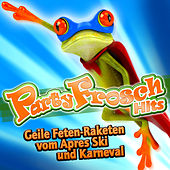 Partyfrosch Hits - Geile Feten-Raketen vom Apres Ski und Karneval 2011 by Various Artists