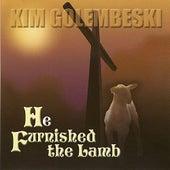 He Furnished the Lamb by Kim Golembeski
