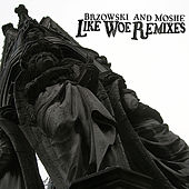 Like Woe Remixes by Brzowski