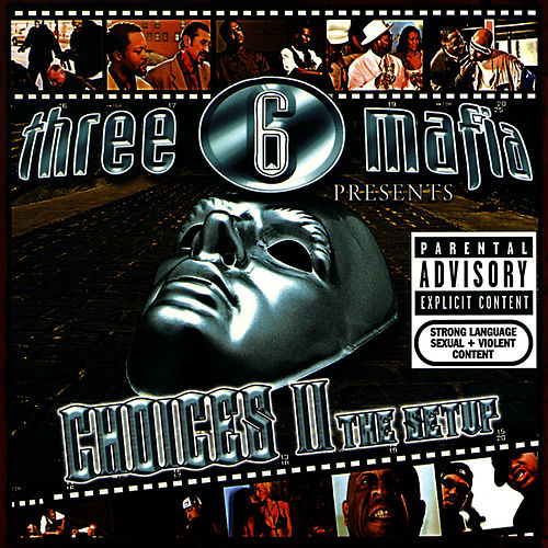 Choices II: The Setup by Three 6 Mafia