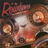 Rubberneckin' by the Rowdymen