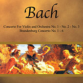 Bach: Concerto for Violin and Orchestra No.1 - No. 2 - No. 3 - Brandeburg Concerto No. 1-6 by Various Artists