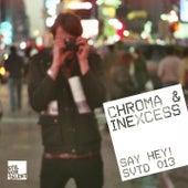 Say Hey! by Chroma
