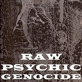 Raw Psychic Genocide by Various Artists
