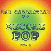 The Collection of Reggae Pop - Vol. 2 by Various Artists