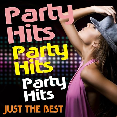 Party Hits! Party Hits! Party Hits! Just The Best! by Various Artists