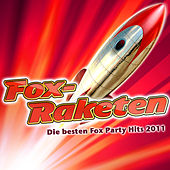Fox-Raketen - Die besten Fox Party Hits 2011 by Various Artists
