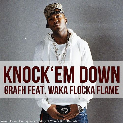 Knock Em Down (feat. Waka Flocka Flame) - Single by Grafh