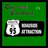 Roadside Attraction by Reverend Bastien