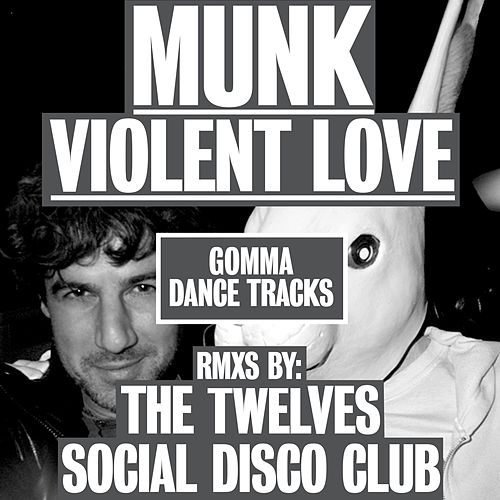 Violent Love Remixes by Munk