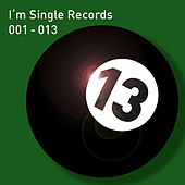 I'm Single Records 001-013 by Various Artists