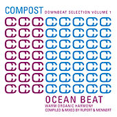 Compost Downbeat Selection Vol.1 - Ocean Beat - Warm Organic Harmony - compiled and mixed by Rupert by Various Artists