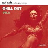 Café Noir Musique Pour Bistrots  - Chill Out  2 by Various Artists