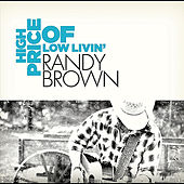 High Price of Low Livin' by Randy Brown