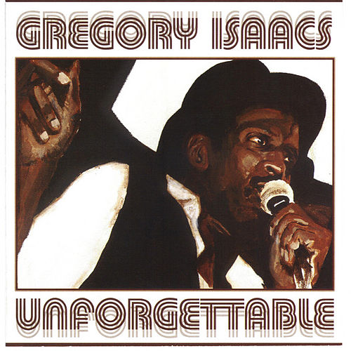 Unforgettable by Gregory Isaacs