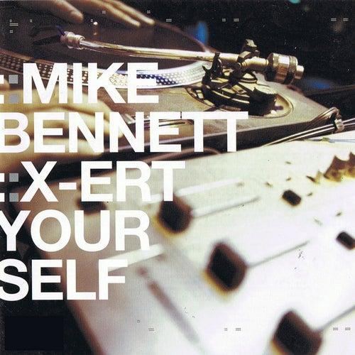 Mike Bennett X-ert Yourself by Various Artists