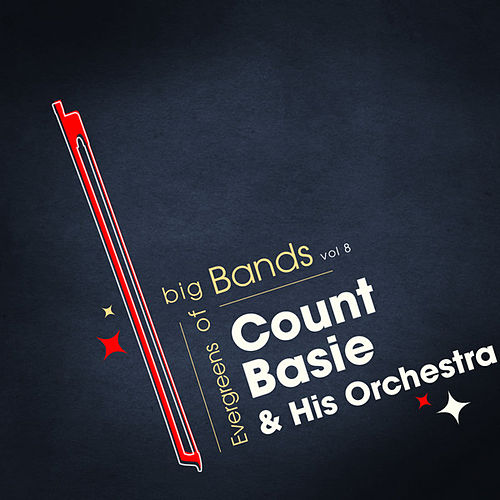 Evergreens Of Big Bands Vol 8 by Count Basie