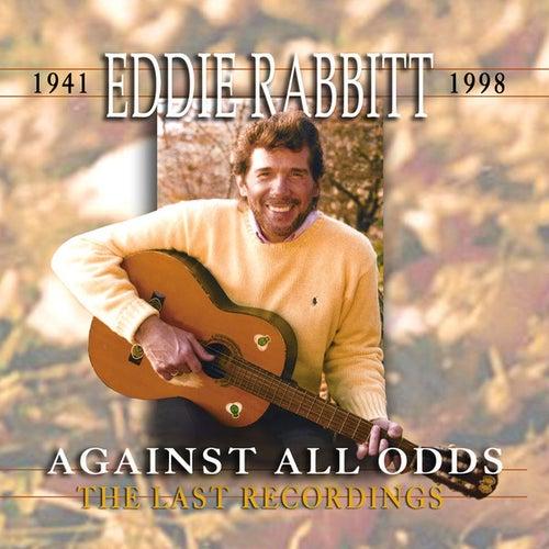 Against All Odds by Eddie Rabbitt