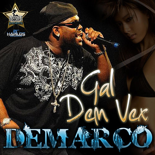 Gal Dem Vex by Demarco