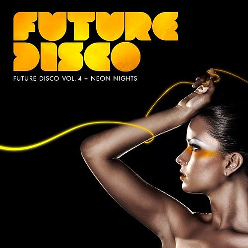 Future Disco Vol.4 - Neon Nights by Various Artists