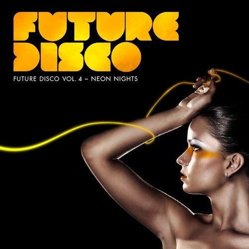 Future Disco Vol.4 - Neon Nights von Various Artists